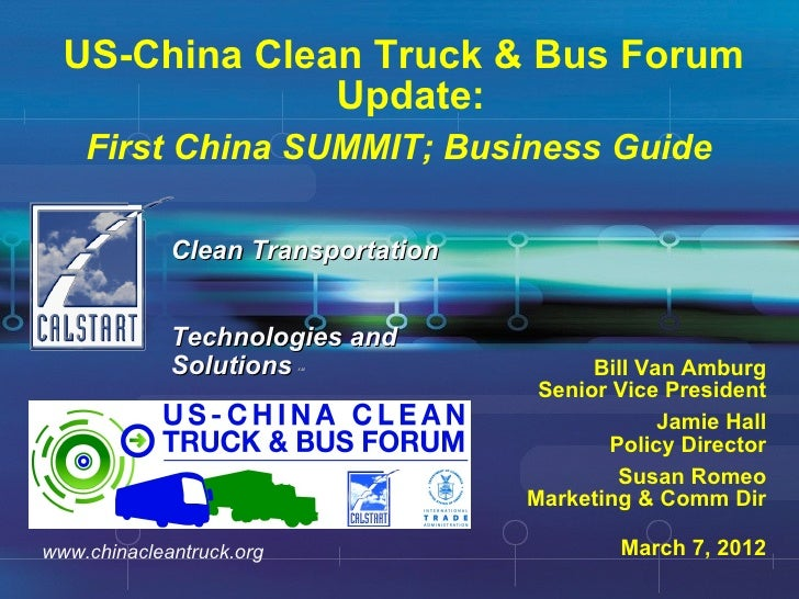 US-China Clean Truck & Bus Forum               Update:    First China SUMMIT; Business Guide             Clean Transportat...