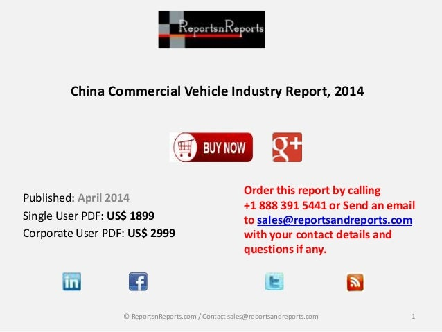 China Commercial Vehicle Industry Report, 2014 Order this report by calling +1 888 391 5441 or Send an email to sales@repo...