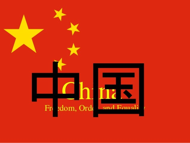 ChinaFreedom, Order, and Equality