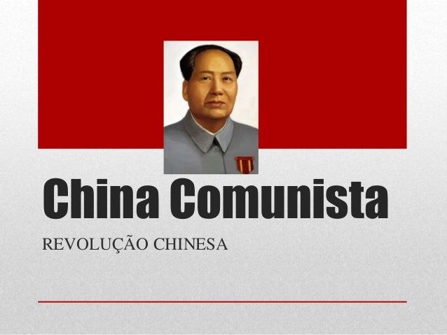 China Comunista REVOLUÇÃO CHINESA