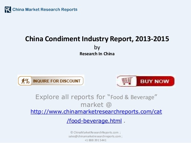 "China Condiment Industry Report, 2013-2015 by Research In China  Explore all reports for ""Food & Beverage"" market @  http:..."
