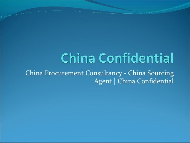 China Procurement Consultancy - China Sourcing                    Agent | China Confidential