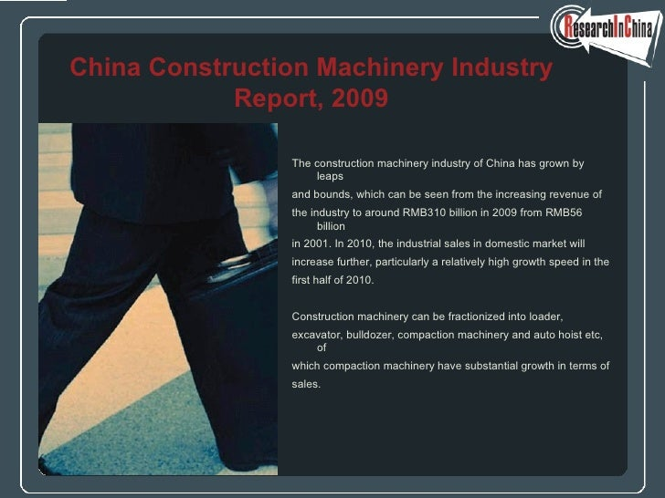 <ul><li>The construction machinery industry of China has grown by leaps  </li></ul><ul><li>and bounds, which can be seen f...