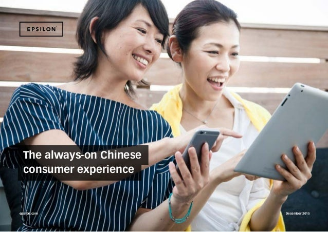epsilon.com December 2015 The always-on Chinese consumer experience