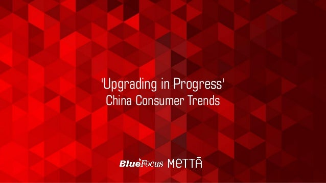 'Upgrading in Progress' China Consumer Trends