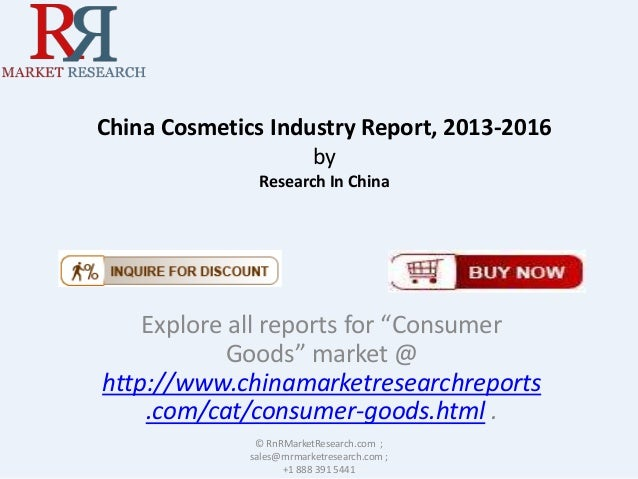 """China Cosmetics Industry Report, 2013-2016 by Research In China Explore all reports for """"Consumer Goods"""" market @ http://w..."""