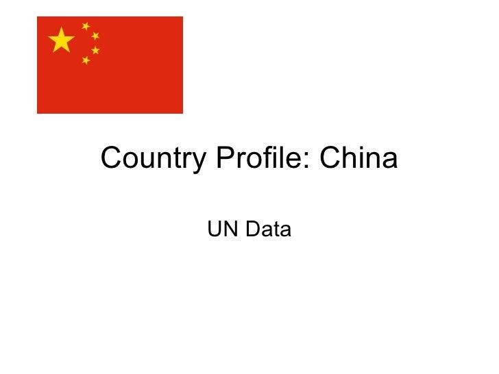 Country Profile: China UN Data