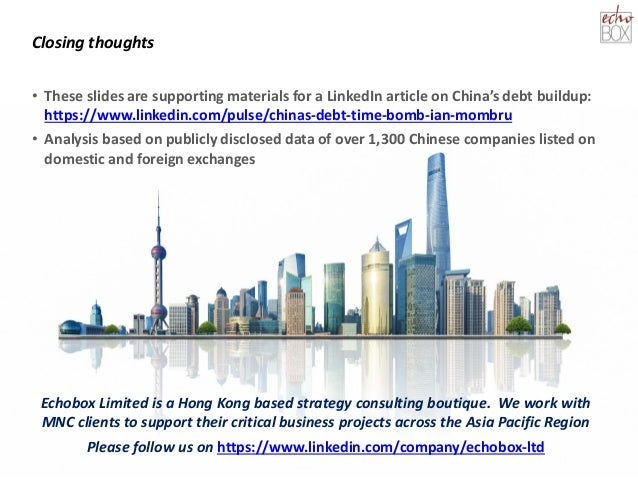 Closing thoughts • These slides are supporting materials for a LinkedIn article on China's debt buildup: https://www.linke...