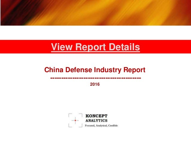 China Defense Industry Report ----------------------------------------- 2016 View Report Details