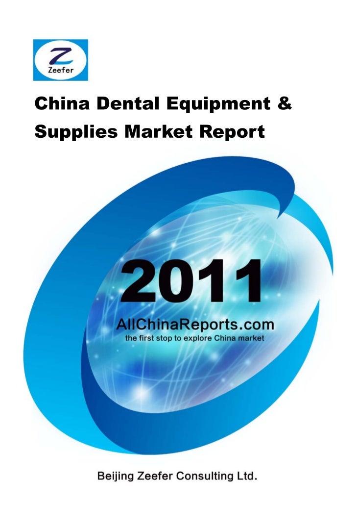 CHINA DENTAL  EQUIPMENT &SUPPLIES MARKET    REPORT  Beijing Zeefer Consulting Ltd.            June 2011