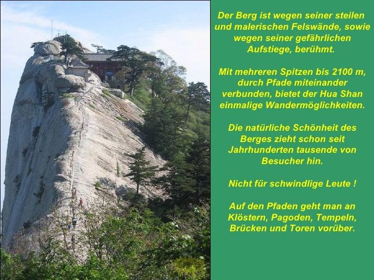 Der Berg ist wegen seiner steilen  und malerischen Felswände, sowie wegen seiner gefährlichen Aufstiege, berühmt.  Mit meh...