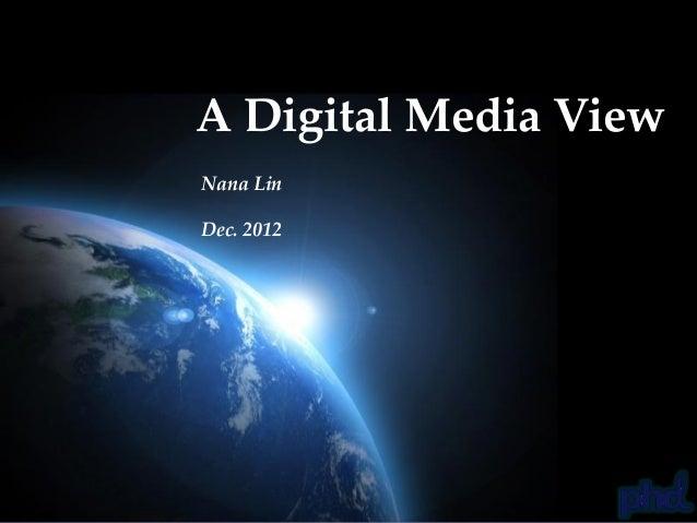 A Digital Media ViewNana LinDec. 2012