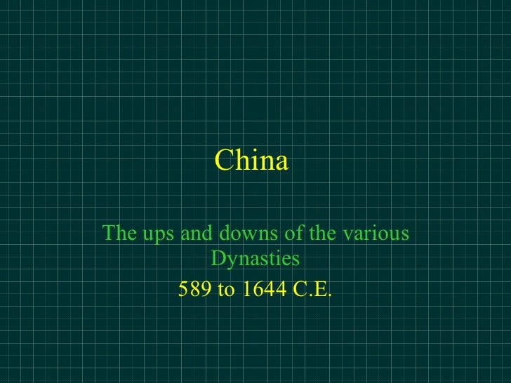 China  The ups and downs of the various Dynasties 589 to 1644 C.E.