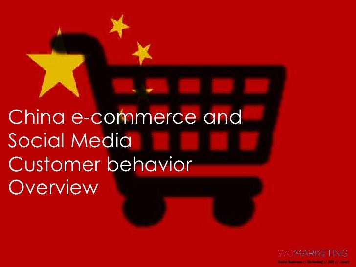 China e-commerce andSocial MediaCustomer behaviorOverview