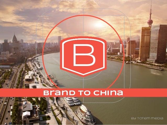 B2C B brand to china by totem media