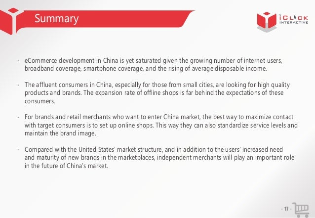 Summary  - eCommerce development in China is yet saturated given the growing number of internet users, broadband coverage,...