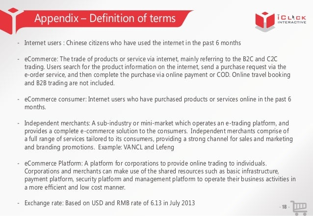 Appendix – Definition of terms - Internet users : Chinese citizens who have used the internet in the past 6 months - eComm...