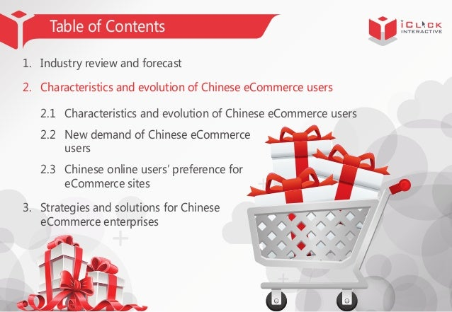 Table of Contents 1. Industry review and forecast 2. Characteristics and evolution of Chinese eCommerce users 2.1 Characte...