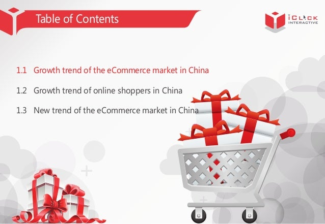 Table of Contents  1.1 Growth trend of the eCommerce market in China 1.2 Growth trend of online shoppers in China 1.3 New ...