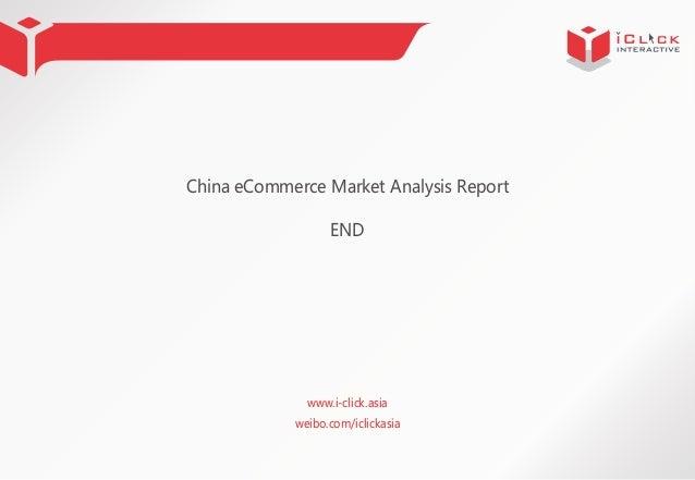 China eCommerce Market Analysis Report END  www.i-click.asia weibo.com/iclickasia