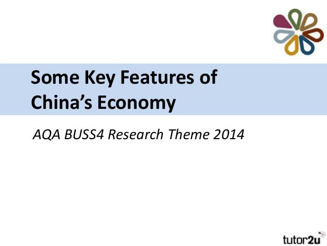 Some Key Features of China's Economy AQA BUSS4 Research Theme 2014