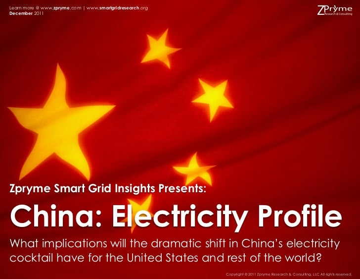 Learn more @ www.zpryme.com | www.smartgridresearch.orgDecember 2011Zpryme Smart Grid Insights Presents:China: Electricity...