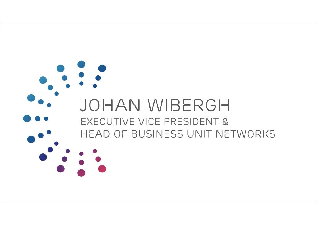 Johan Wibergh Executive Vice President & Head of Business unit Networks