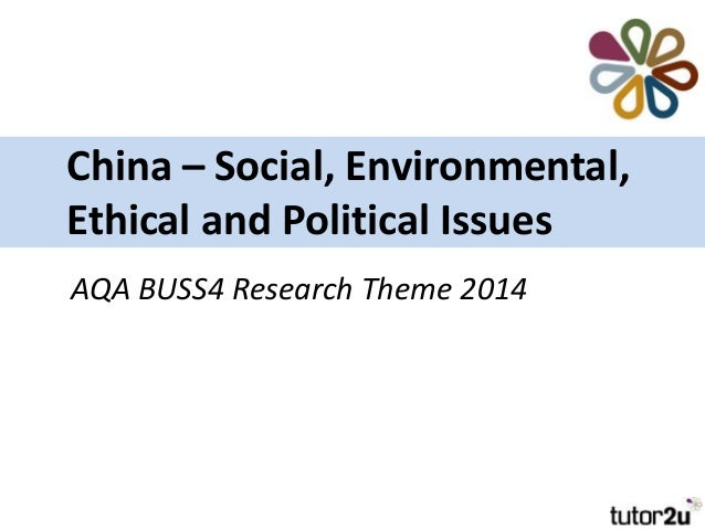 China – Social, Environmental, Ethical and Political Issues AQA BUSS4 Research Theme 2014