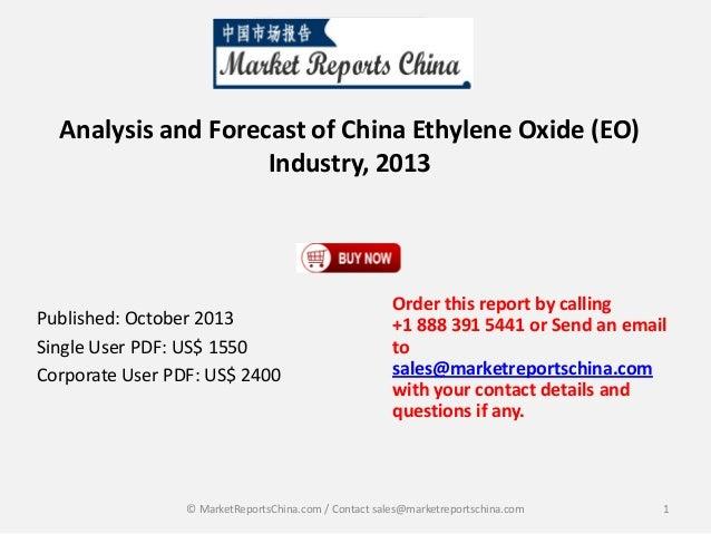 Analysis and Forecast of China Ethylene Oxide (EO) Industry, 2013  Published: October 2013 Single User PDF: US$ 1550 Corpo...