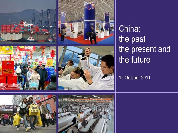 China: the past the present and the future 15 October 2011