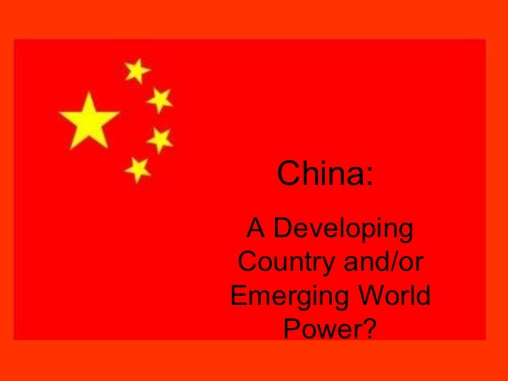 China in the Red China:  A Developing Country and/or Emerging World Power?