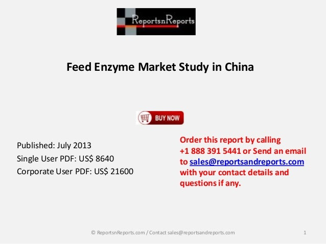 Feed Enzyme Market Study in China Published: July 2013 Single User PDF: US$ 8640 Corporate User PDF: US$ 21600 Order this ...