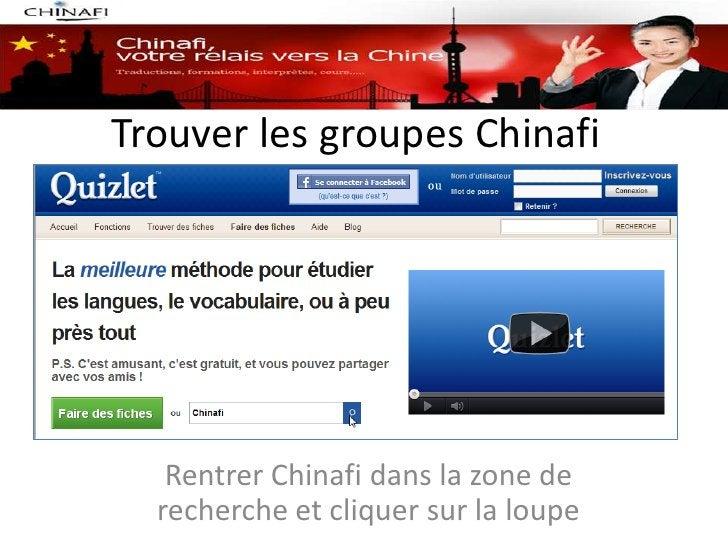 Trouver les groupes Chinafi   Rentrer Chinafi dans la zone de  recherche et cliquer sur la loupe