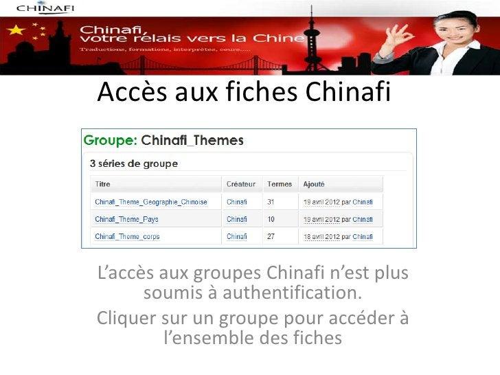 Accès aux fiches ChinafiL'accès aux groupes Chinafi n'est plus      soumis à authentification.Cliquer sur un groupe pour a...
