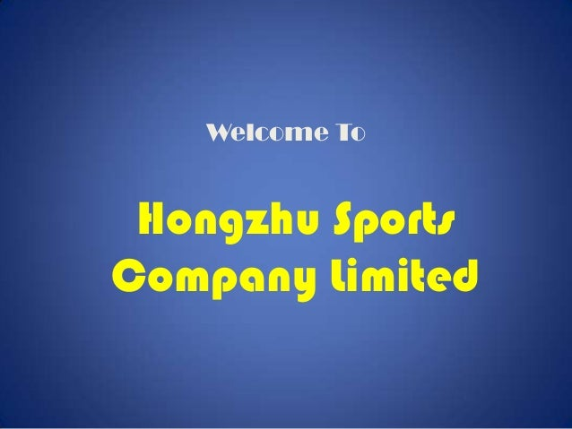 Welcome To  Hongzhu Sports Company Limited