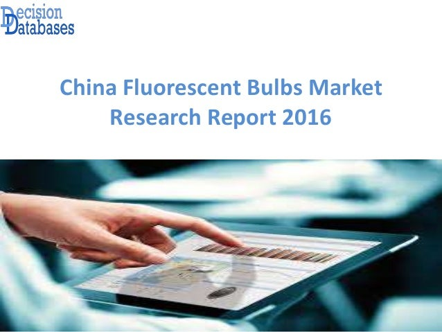 China Fluorescent Bulbs Market Research Report 2016