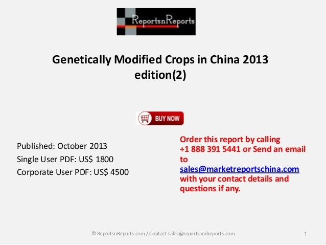 Genetically Modified Crops in China 2013 edition(2)  Published: October 2013 Single User PDF: US$ 1800 Corporate User PDF:...