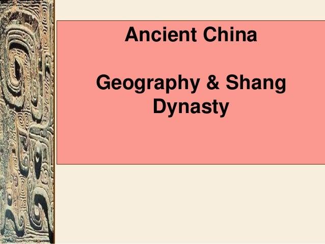 Ancient China Geography & Shang Dynasty