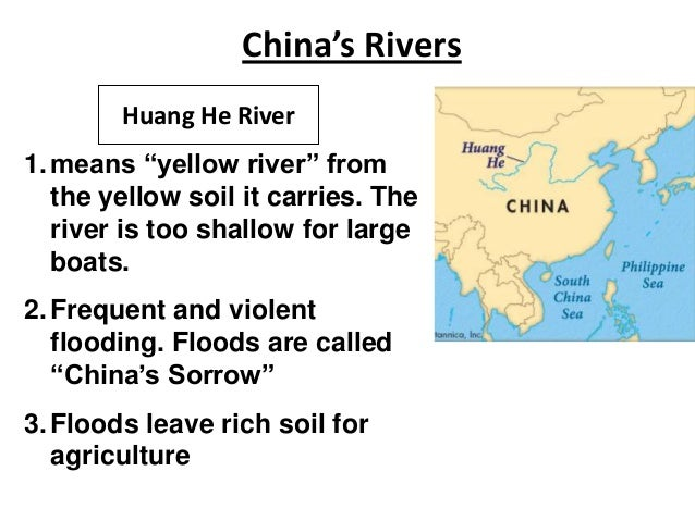 """China's Rivers Huang He River 1. means """"yellow river"""" from the yellow soil it carries. The river is too shallow for large ..."""