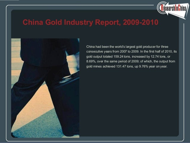 China had been the world's largest gold producer for three consecutive years from 2007 to 2009. In the first half of 2010,...