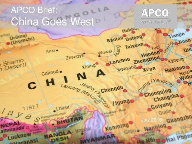 July 2010APCO Brief:China Goes West