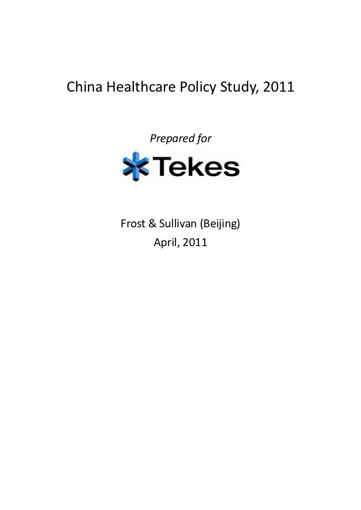 China Healthcare Policy Study, 2011              Prepared for        Frost & Sullivan (Beijing)               April, 2011