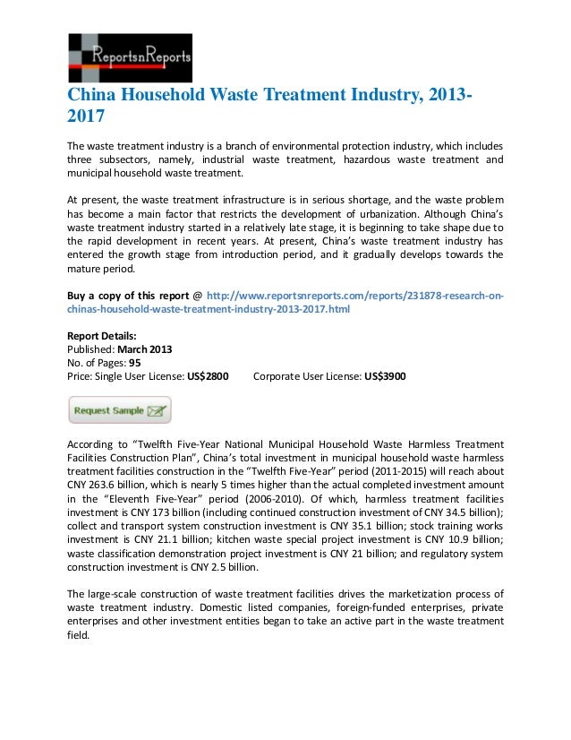 China Household Waste Treatment Industry, 2013-2017The waste treatment industry is a branch of environmental protection in...