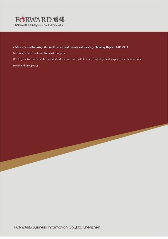业  紧固件制造行  2011 版  China IC Card Industry Market Forecast and Investment Strategy Planning Report, 2013-2017 No comprehens...