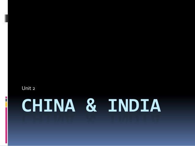 CHINA & INDIA Unit 2