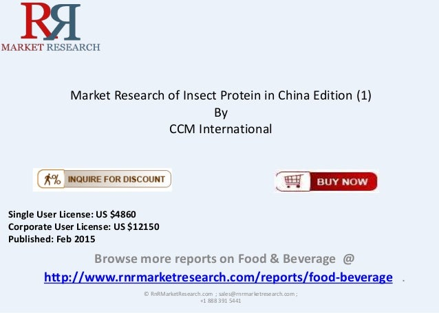 Market Research of Insect Protein in China Edition (1) By CCM International Browse more reports on Food & Beverage @ http:...