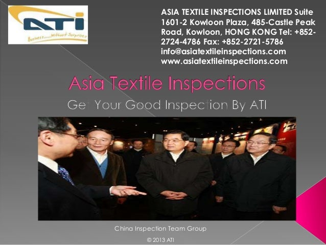 ASIA TEXTILE INSPECTIONS LIMITED Suite              1601-2 Kowloon Plaza, 485-Castle Peak              Road, Kowloon, HONG...