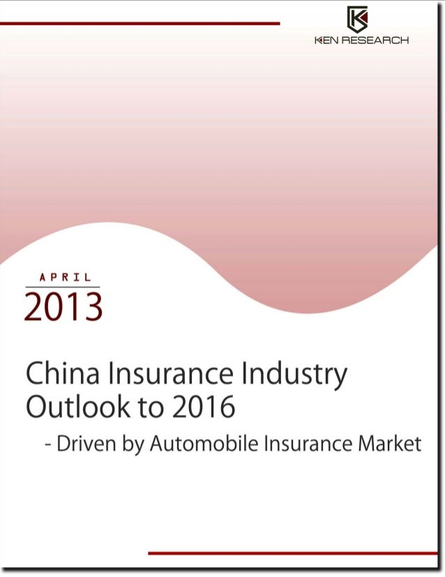 china insurance market outlook to 2016 The insurance industry in china is thus forecast to grow at twice the  1:  insurance penetration 2016 (estimate) and forecast for 2020 in china.