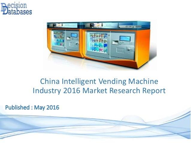 China Intelligent Vending Machine Industry 2016 Market ...