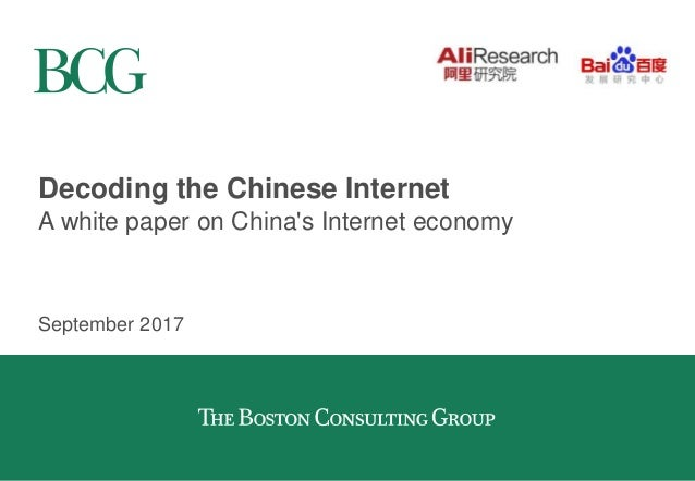 Decoding the Chinese Internet A white paper on China's Internet economy September 2017